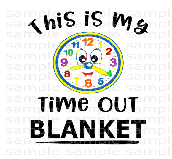 (Instant Print) Digital Download - This is my time out blanket