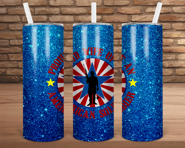 Sublimation print (ONLY) -  Proud wife of an American soldier - 20oz Skinny tumbler print