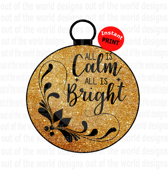 All is calm all is bright (Instant Print) Digital Download