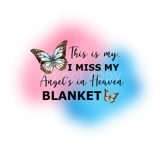 (Instant Print) Digital Download -  This is my I miss my Angel's in Heaven blanket