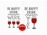 (Instant Print) Digital Download - Be Happy Drink WINE  (2 digital bundle)