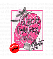 Black Friday Ladies Club (Instant Print) Digital Download