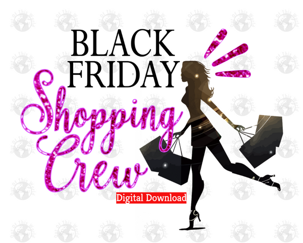Black Friday Shopping Crew (Instant Print) Digital Download