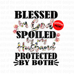 Blessed by God Spoild by my husband protected by both (Instant Print) Digital Download