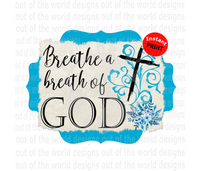 Breathe the breath of God (Instant Print) Digital Download