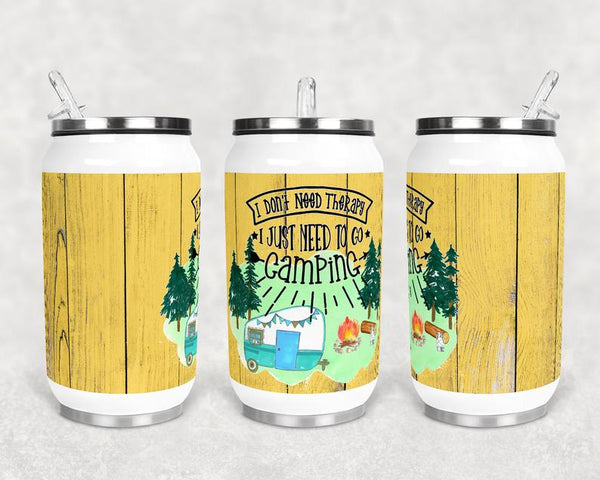Sublimation print (ONLY) - I don't need therapy I just need camping can cup - Can cup print
