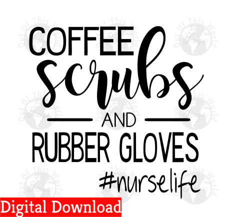 Coffee scrubs and rubber gloves #nurselife (Instant Print) Digital Download