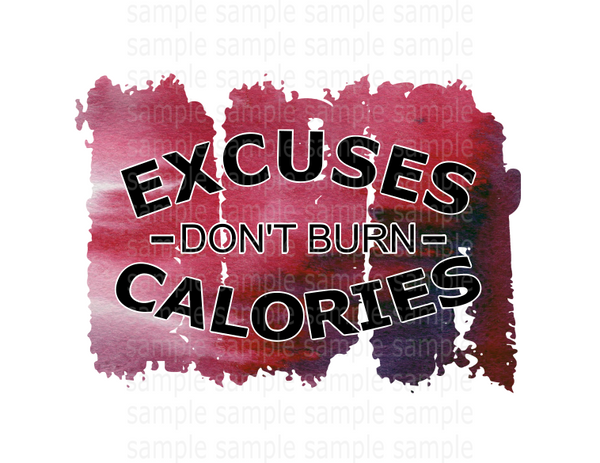 (Instant Print) Digital Download - Excuses don't burn calories