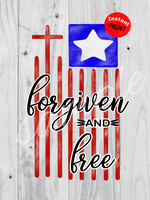 (Instant Print) Digital Download - Forgiven and free flag