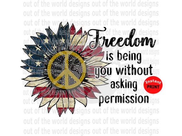 (Instant Print) Digital Download - Freedom is being you without asking permission