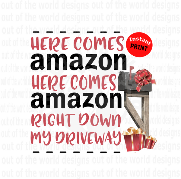 Here comes Amazon right down my driveway (Instant Print) Digital Download