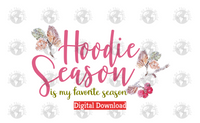 Hoodie Season is my favorite season (Instant Print) Digital Download