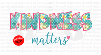 Kindness Matters (Instant Print) Digital Download