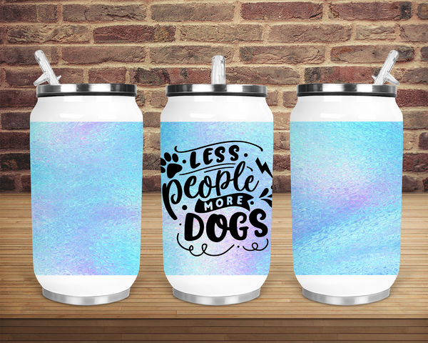 (Instant Print) Digital Download - Less people more dogs can cup Designs , made for our can cups