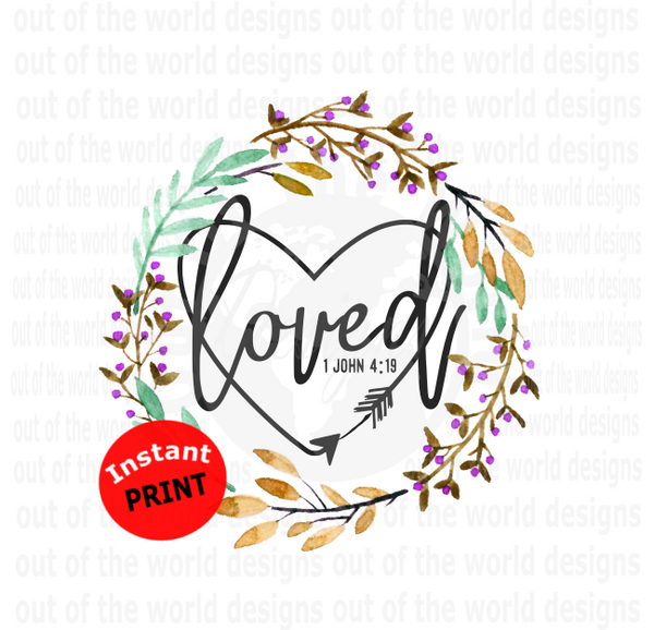 (Instant Print) Digital Download - Loved