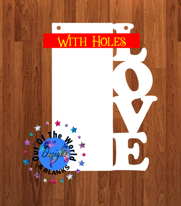 Love blank with holes 10 inch size