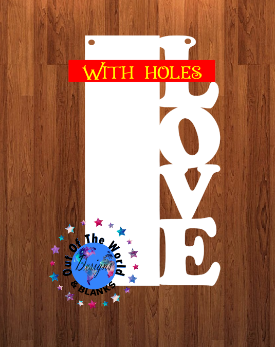 Love blank WITH holes 14.5 inch size
