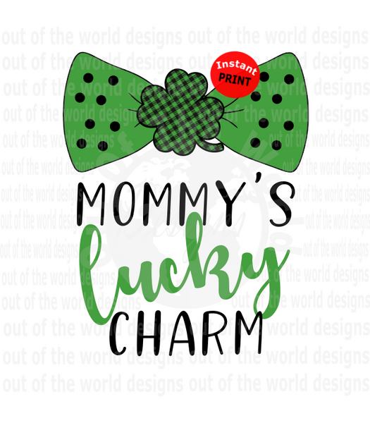 Mommy's lucky charm (Instant Print) Digital Download