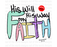 His Will His Way My Faith (Instant Print) Digital Download
