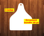 Cattle cow tag shape 10pc or 25 pc Ornament Bundle Price