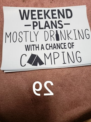 Weekend plans mostly drinking with a chance of camping screen print