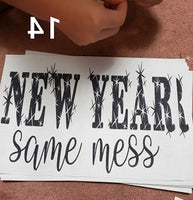 New year same mess screen print