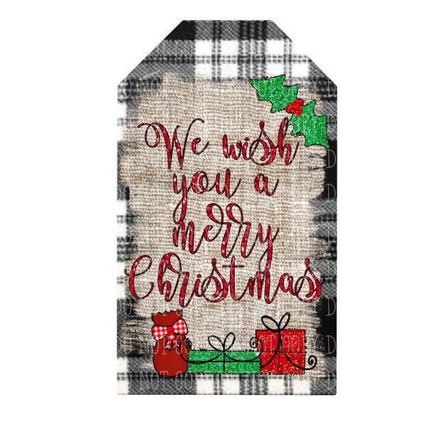 Sublimation print ONLY - We wish you a Merry Christmas tag  - Made for our MDF sublimation