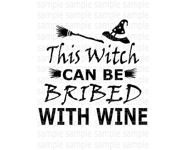 (Instant Print) Digital Download - This Witch can be bribed with wine