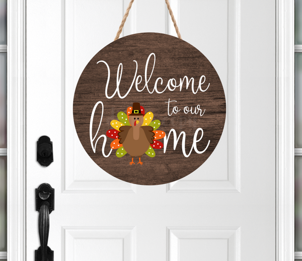 (Instant Print) Digital Download -  Welcome to our home turkey round  - made for our blanks