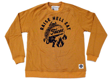 Raise Hell Eat Tacos Sweatshirt