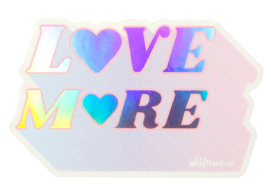 Love More Holographic Sticker