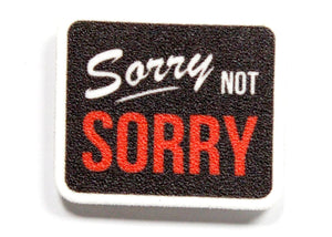 Sorry Not Sorry Pin