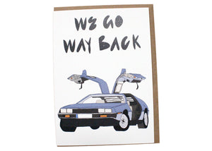 We Go Way Back Card
