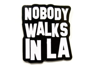 Nobody Walks In LA Enamel Pin