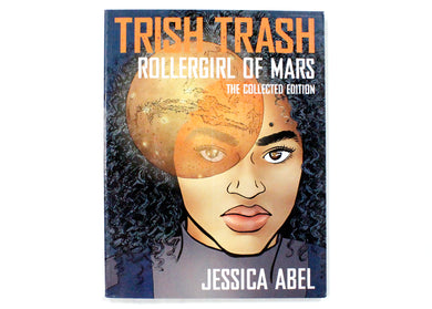 Trish Trash: Rollergirl of Mars Graphic Novel