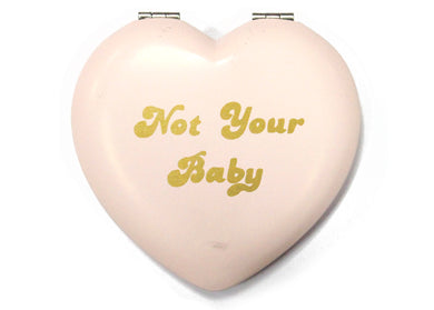 Not Your Baby Compact Mirror