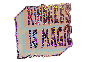 Kindness Is Magic Holographic Sticker