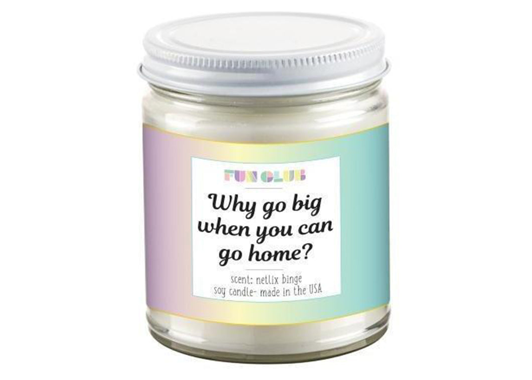 Why Go Big? Candle
