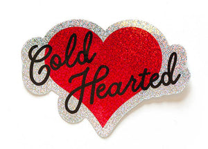 Cold Hearted Holographic Sticker