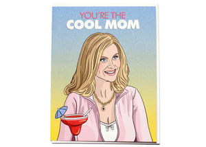 You're The Cool Mom Card