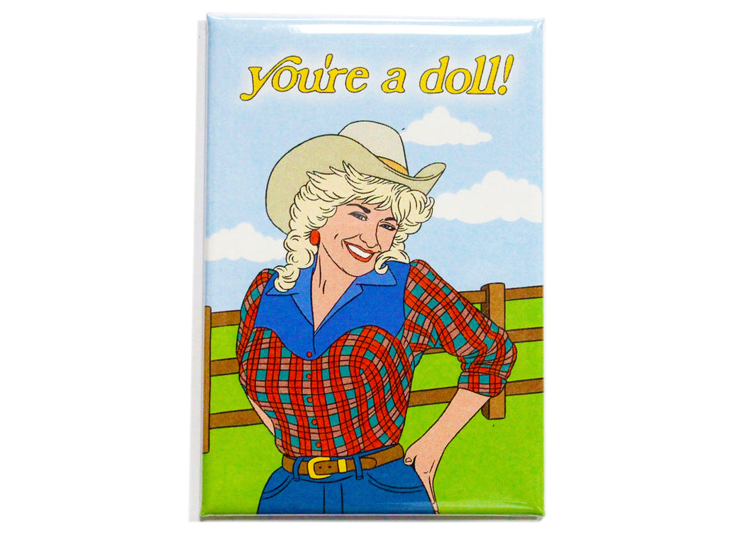 You're A Doll! Dolly Parton Magnet