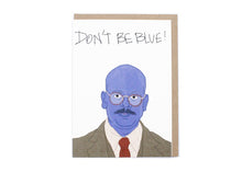 Don't Be Blue Card