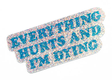 Everything Hurts Holographic Glitter Sticker