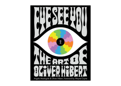 Eye See You: The Art of Oliver Hibert Book