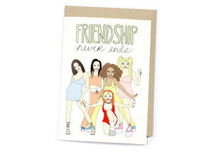 Friendship Never Ends Card