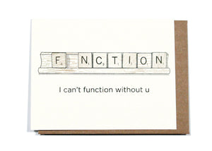 I Can't Function Without U Card