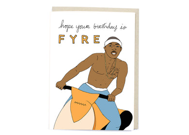 Hope Your Birthday is Fyre Card