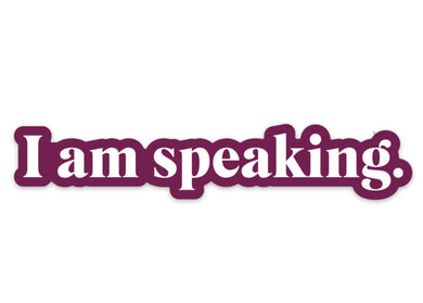 I Am Speaking Sticker