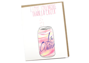 I Love You More Than La Croix Card