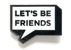 Let's Be Friends Enamel Pin